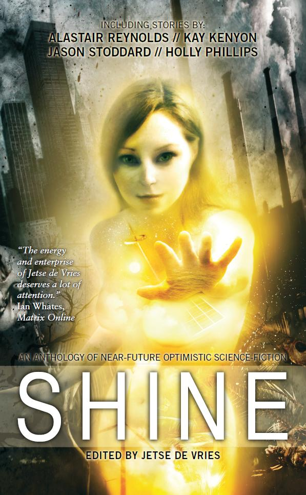 Shine: An Anthology of Optimistic SF Shine: An Anthology of Optimistic SF